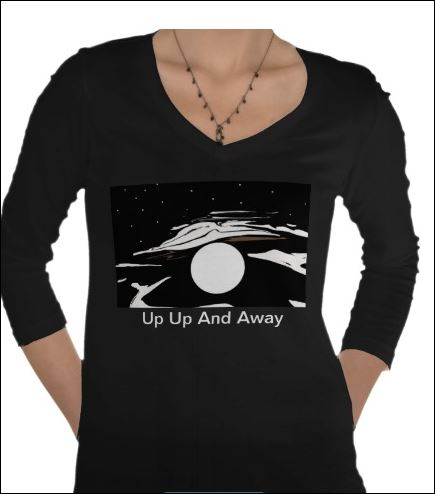 good looking shirt designed by sherri and workmanship by zazzle. picture and writing up up and away..fun shirt