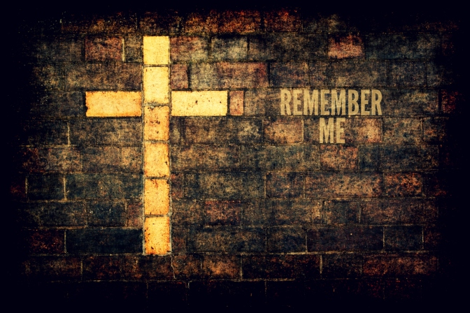 Luke 23:42-43 (Remember Me)
